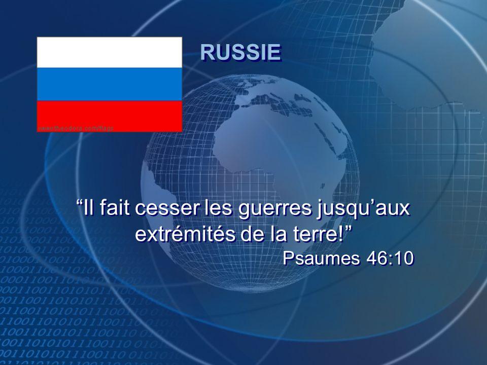 RUSSIE Il fait cesser les guerres jusqu'aux extrémités de la terre! Psaumes 46:10