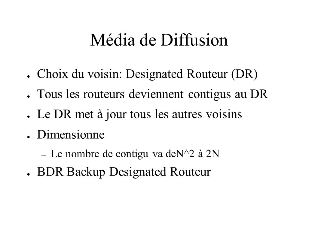 Média de Diffusion Choix du voisin: Designated Routeur (DR)