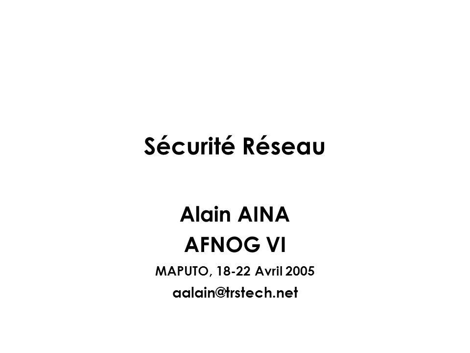 Alain AINA AFNOG VI MAPUTO, 18-22 Avril 2005 aalain@trstech.net