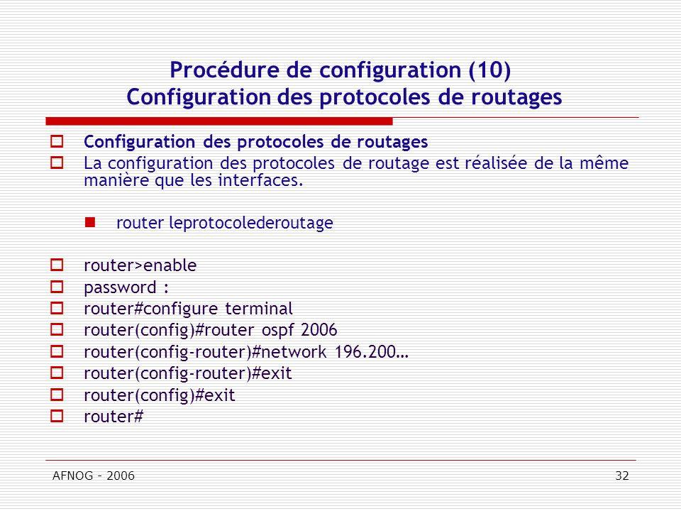 Procédure de configuration (10) Configuration des protocoles de routages