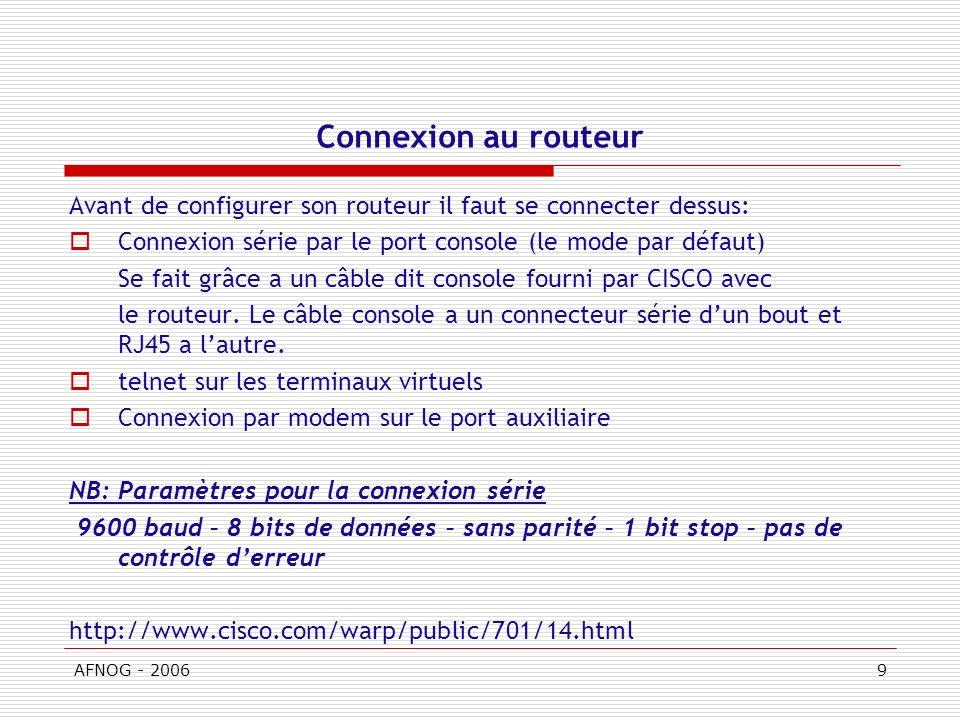 Connexion au routeur Avant de configurer son routeur il faut se connecter dessus: Connexion série par le port console (le mode par défaut)