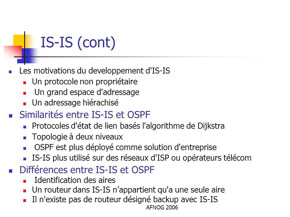 IS-IS (cont) Similarités entre IS-IS et OSPF