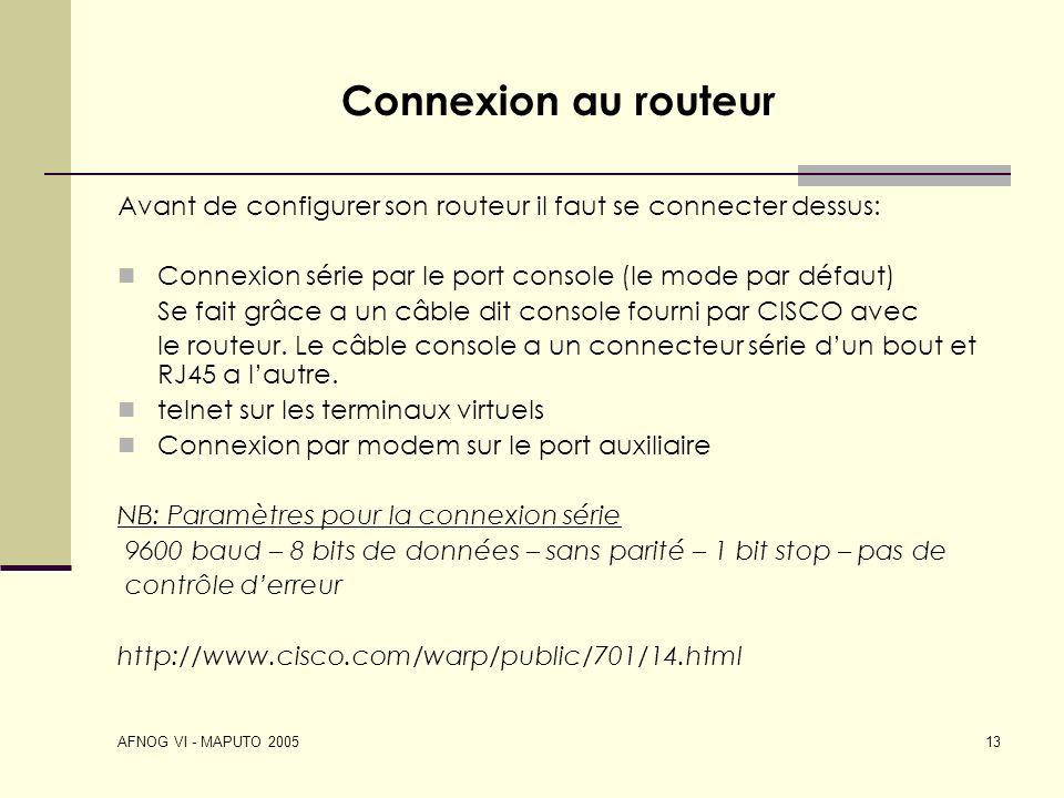 Connexion au routeurAvant de configurer son routeur il faut se connecter dessus: Connexion série par le port console (le mode par défaut)