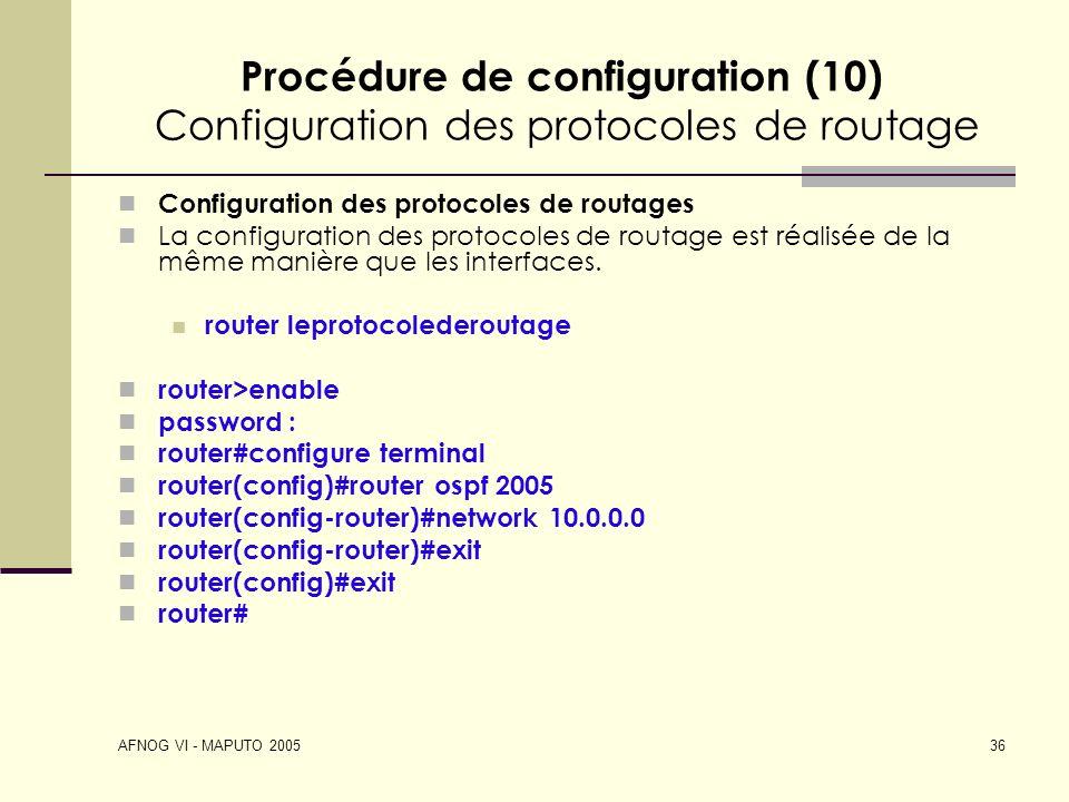 Procédure de configuration (10) Configuration des protocoles de routage