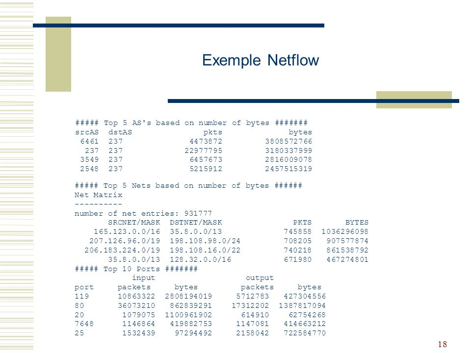 Exemple Netflow ##### Top 5 AS s based on number of bytes #######