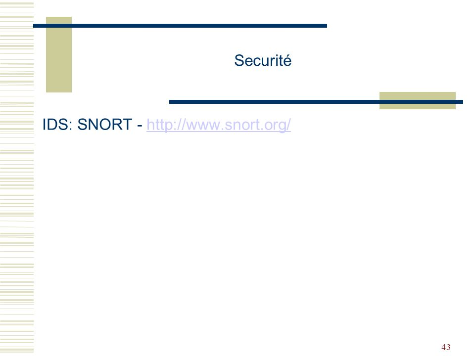 Securité IDS: SNORT - http://www.snort.org/