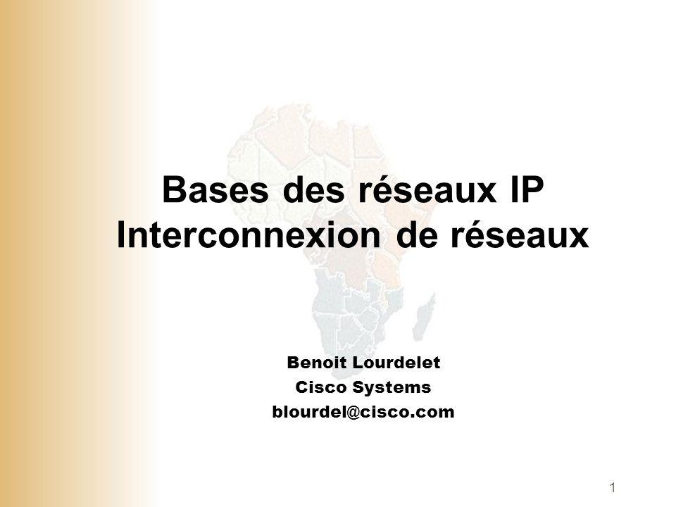 Bases des réseaux IP Interconnexion de réseaux
