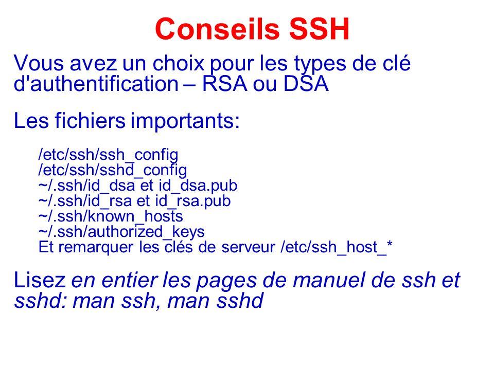 Conseils SSH Vous avez un choix pour les types de clé d authentification – RSA ou DSA.