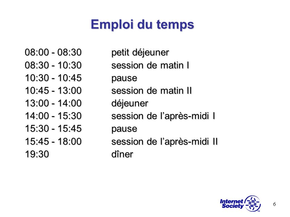Emploi du temps 08:00 - 08:30 petit déjeuner