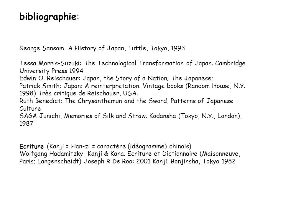 bibliographie: George Sansom A History of Japan, Tuttle, Tokyo, 1993