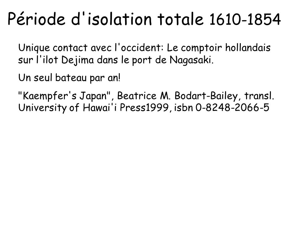 Période d isolation totale 1610-1854