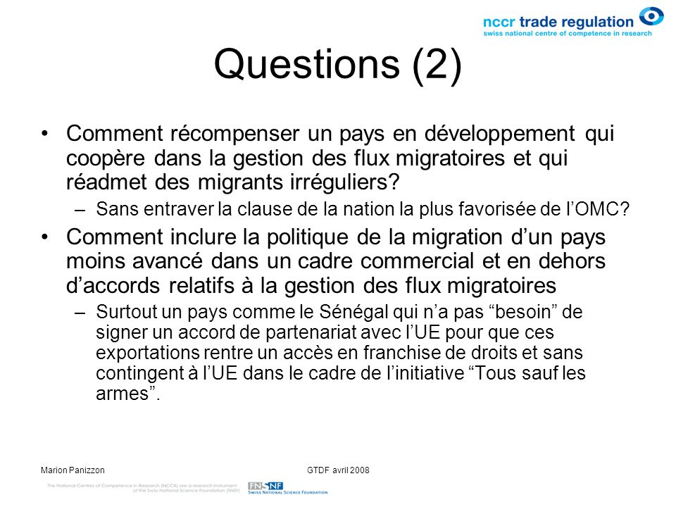 Questions (2) Comment récompenser un pays en développement qui coopère dans la gestion des flux migratoires et qui réadmet des migrants irréguliers