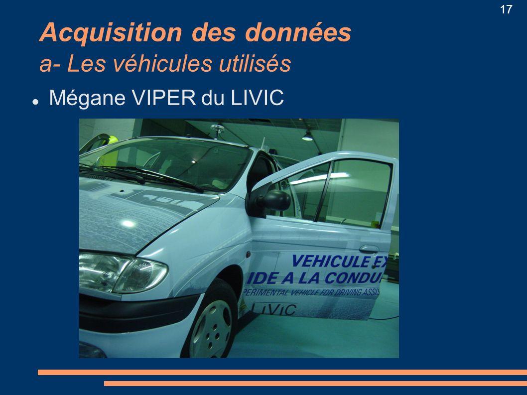Acquisition des données a- Les véhicules utilisés