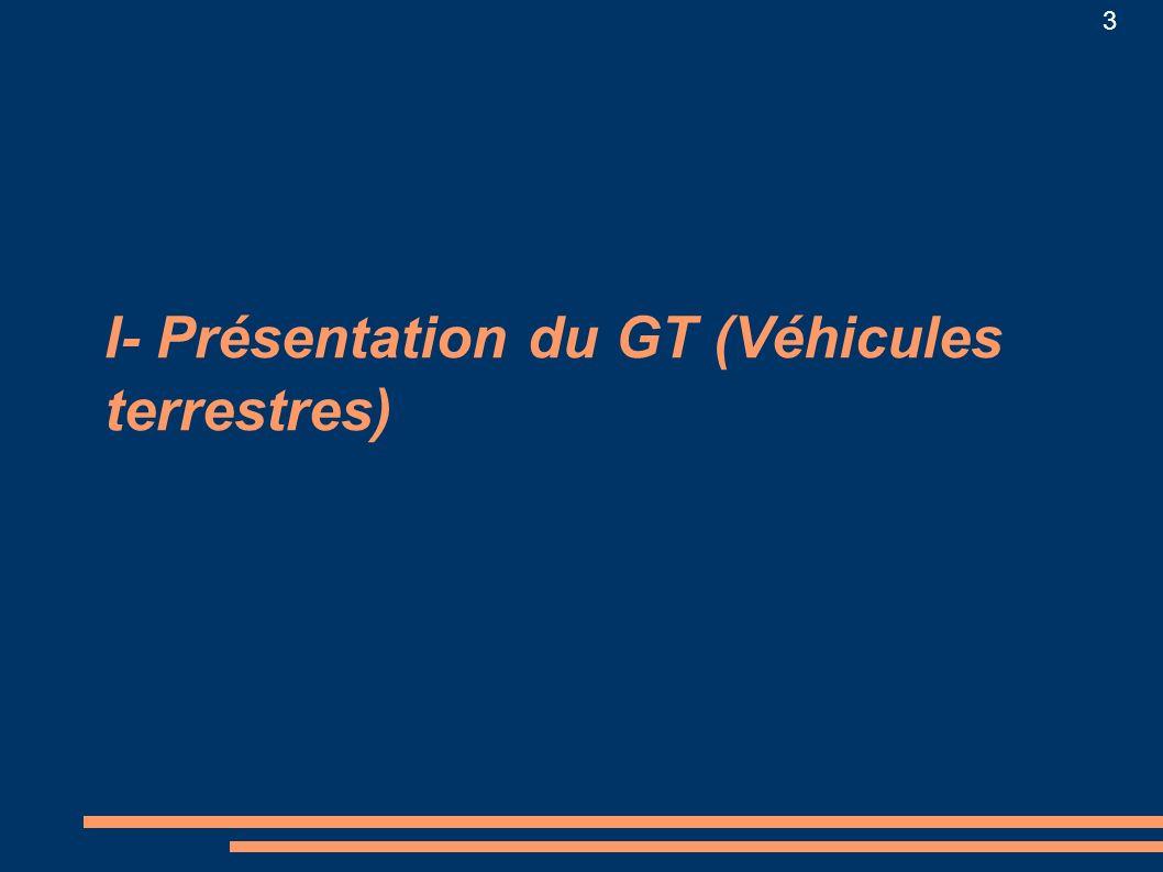 I- Présentation du GT (Véhicules terrestres)