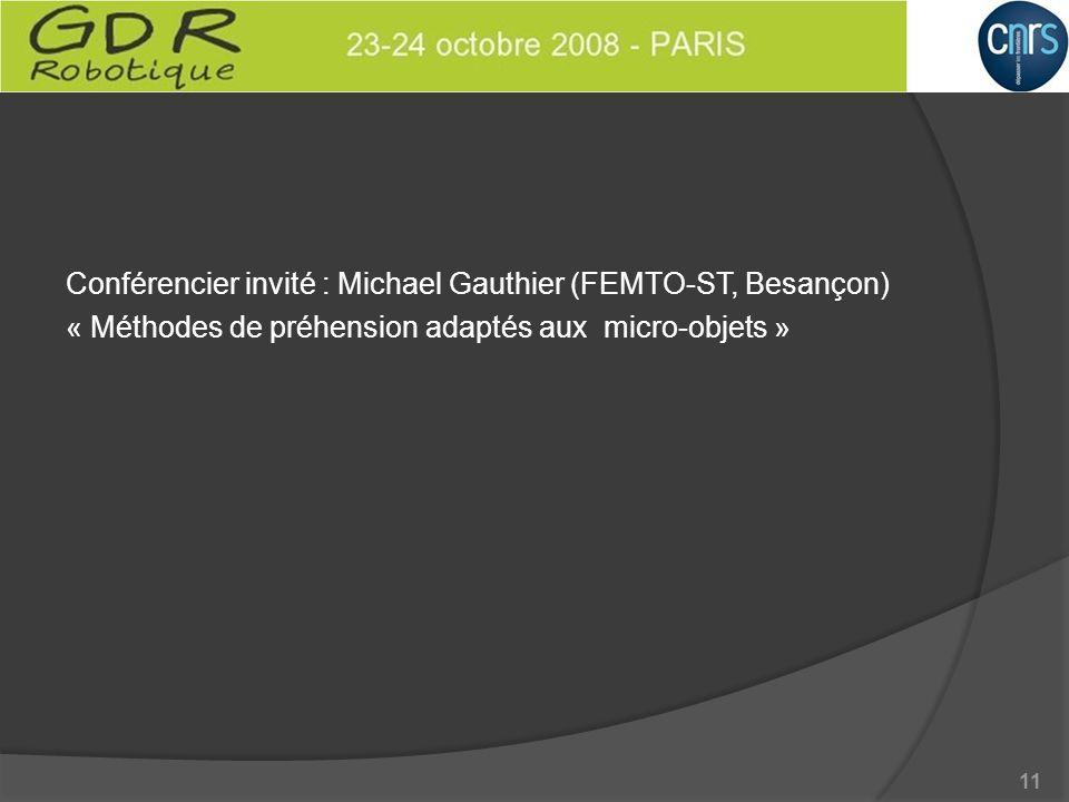 Conférencier invité : Michael Gauthier (FEMTO-ST, Besançon) « Méthodes de préhension adaptés aux micro-objets »