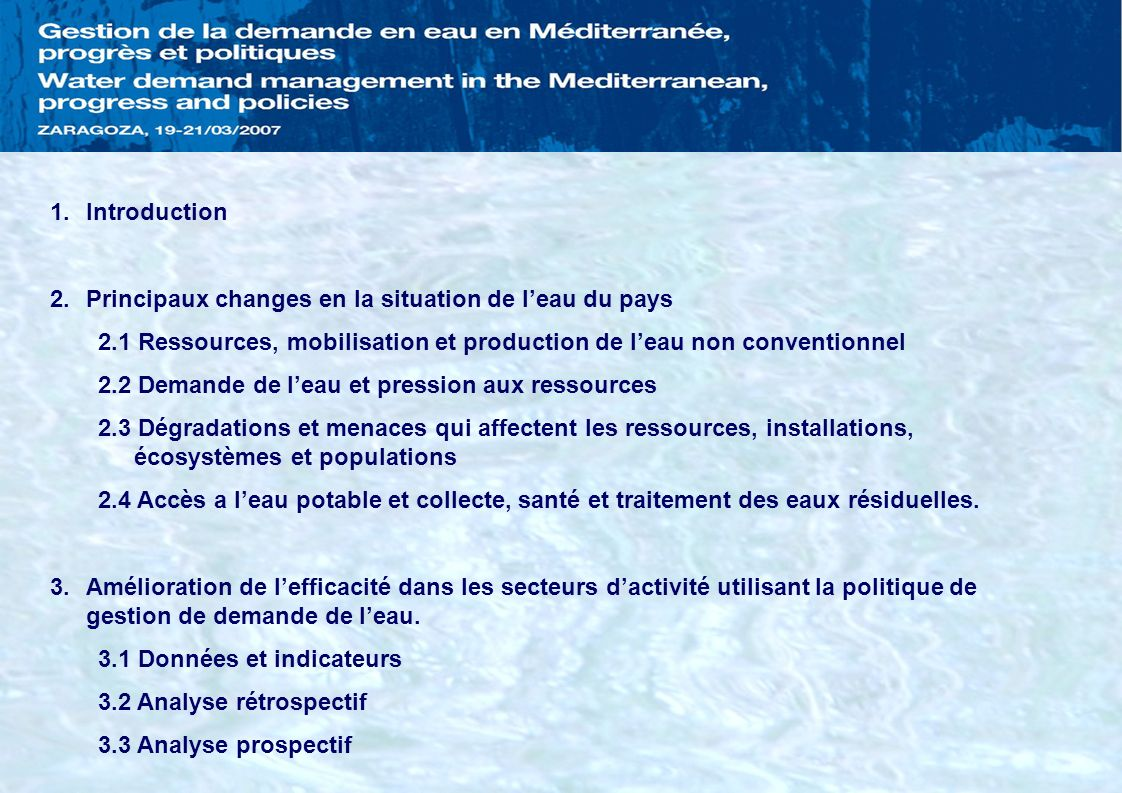 Introduction Principaux changes en la situation de l'eau du pays. 2.1 Ressources, mobilisation et production de l'eau non conventionnel.