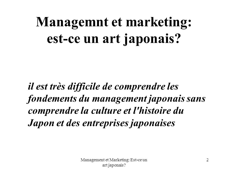 Managemnt et marketing: est-ce un art japonais
