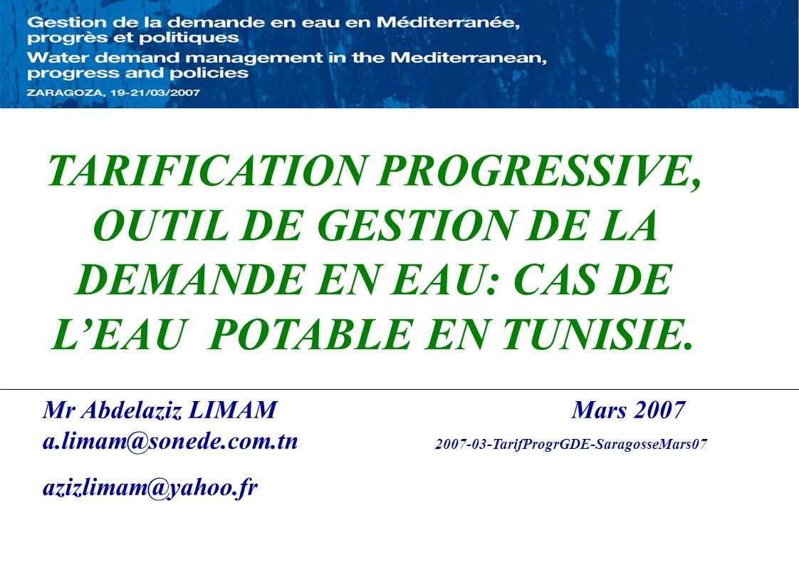 TARIFICATION PROGRESSIVE, OUTIL DE GESTION DE LA DEMANDE EN EAU: CAS DE L'EAU POTABLE EN TUNISIE.