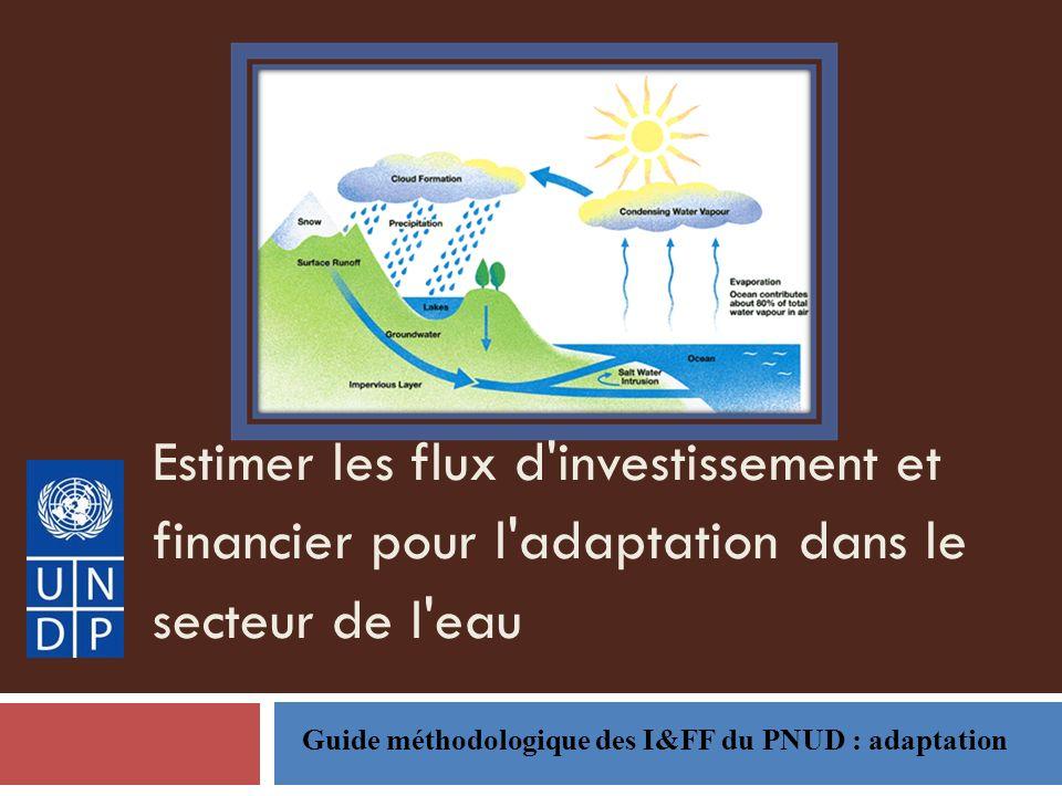 Estimer les flux d investissement et financier pour l adaptation dans le secteur de l eau