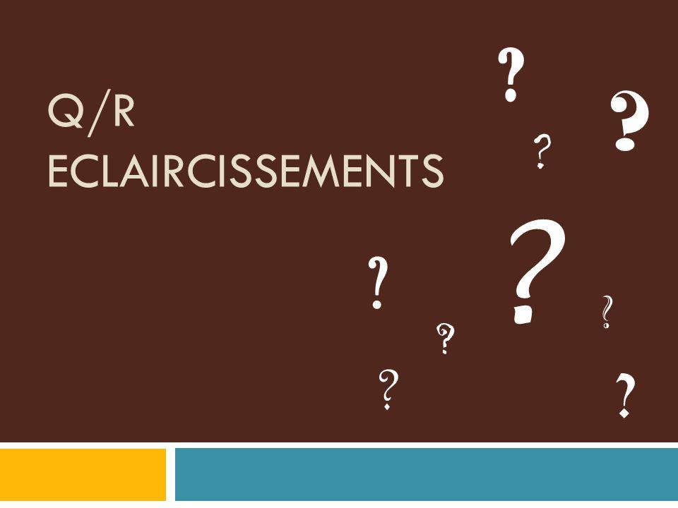 Q/R EClaIrCiSsEMENTS Pour le présentateur: