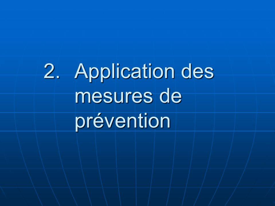 Application des mesures de prévention