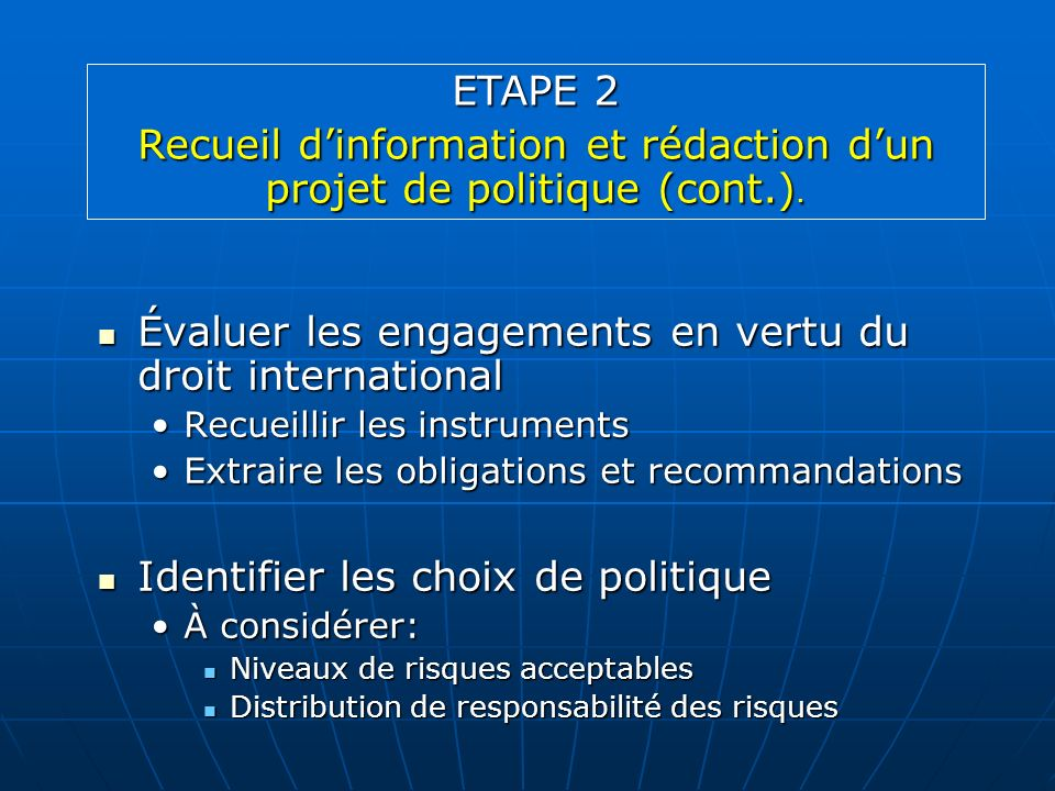 Recueil d'information et rédaction d'un projet de politique (cont.).