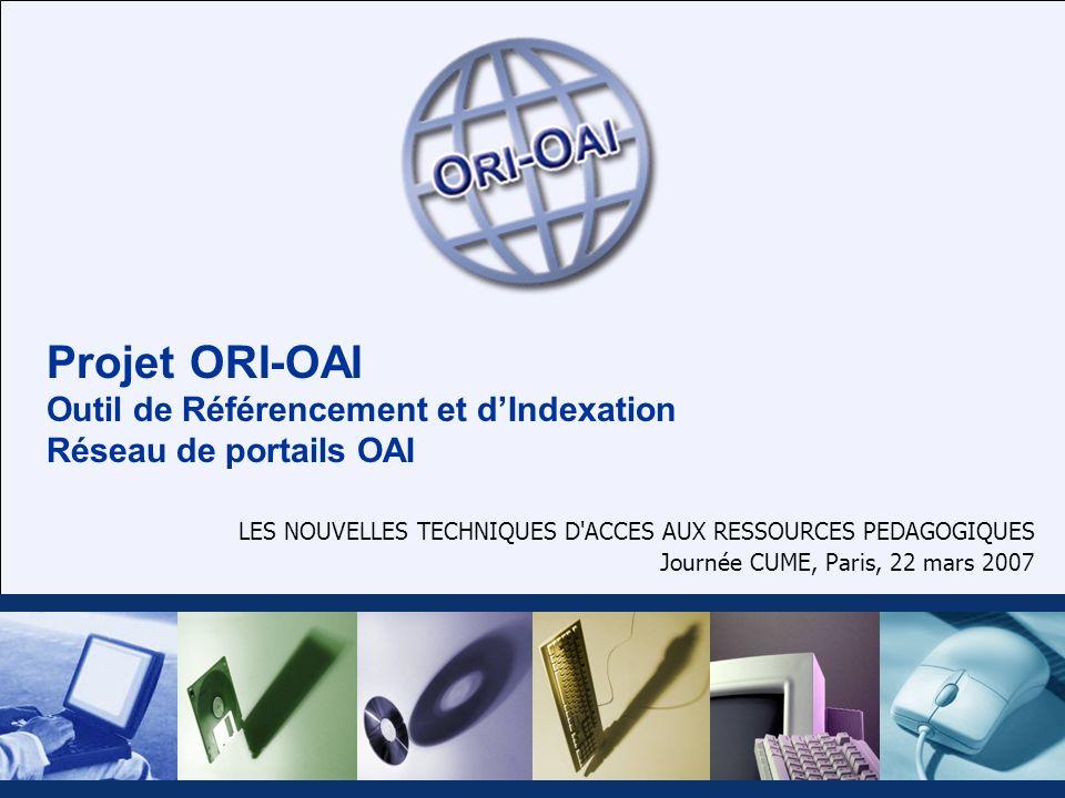 Projet ORI-OAI Outil de Référencement et d'Indexation Réseau de portails OAI