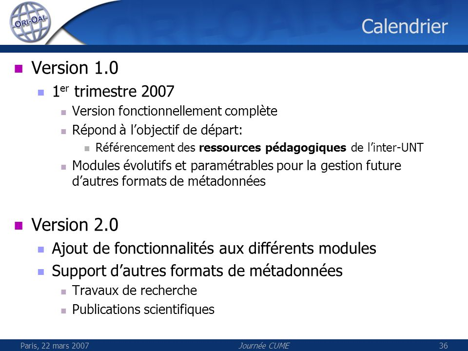 Calendrier Version 1.0 Version 2.0 1er trimestre 2007