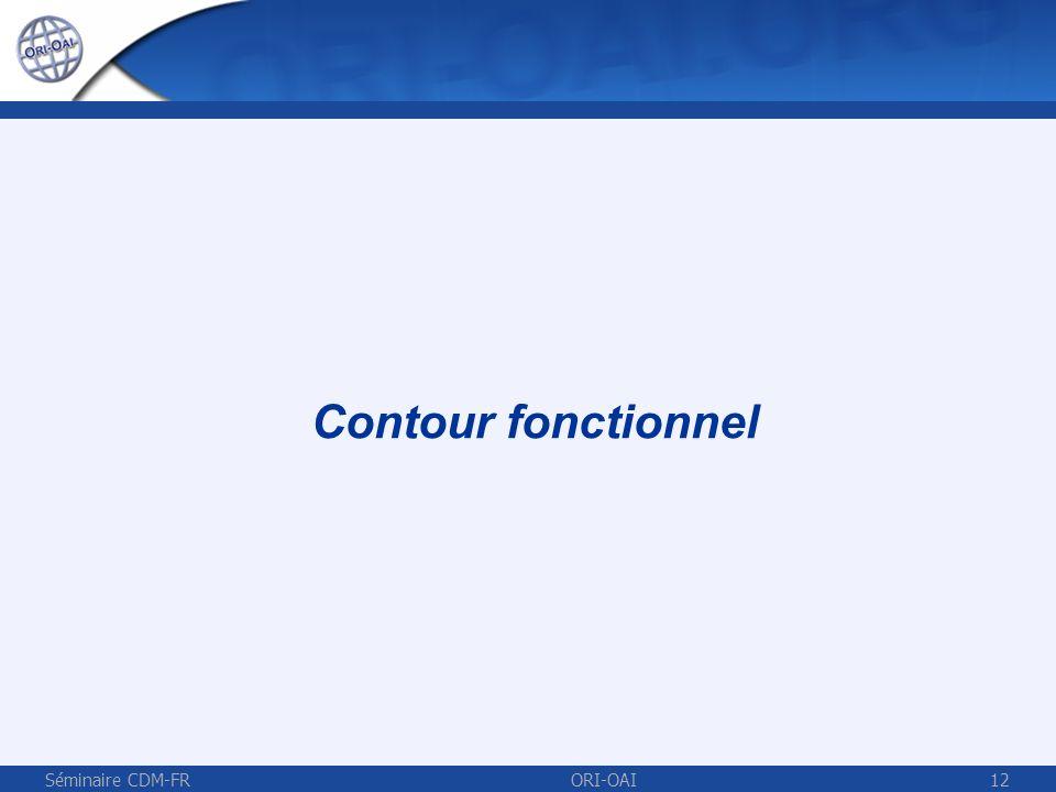 Contour fonctionnel Séminaire CDM-FR ORI-OAI