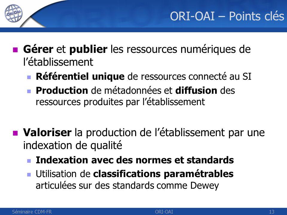 ORI-OAI – Points clésGérer et publier les ressources numériques de l'établissement. Référentiel unique de ressources connecté au SI.