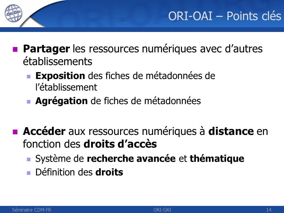 ORI-OAI – Points clésPartager les ressources numériques avec d'autres établissements. Exposition des fiches de métadonnées de l'établissement.
