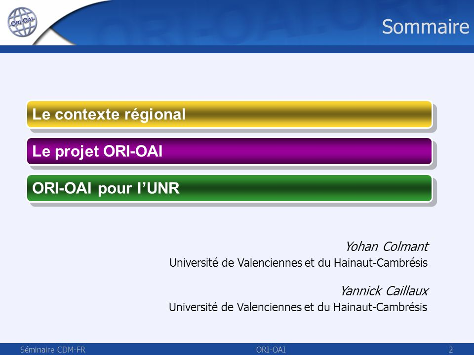 Sommaire Le contexte régional Le projet ORI-OAI ORI-OAI pour l'UNR