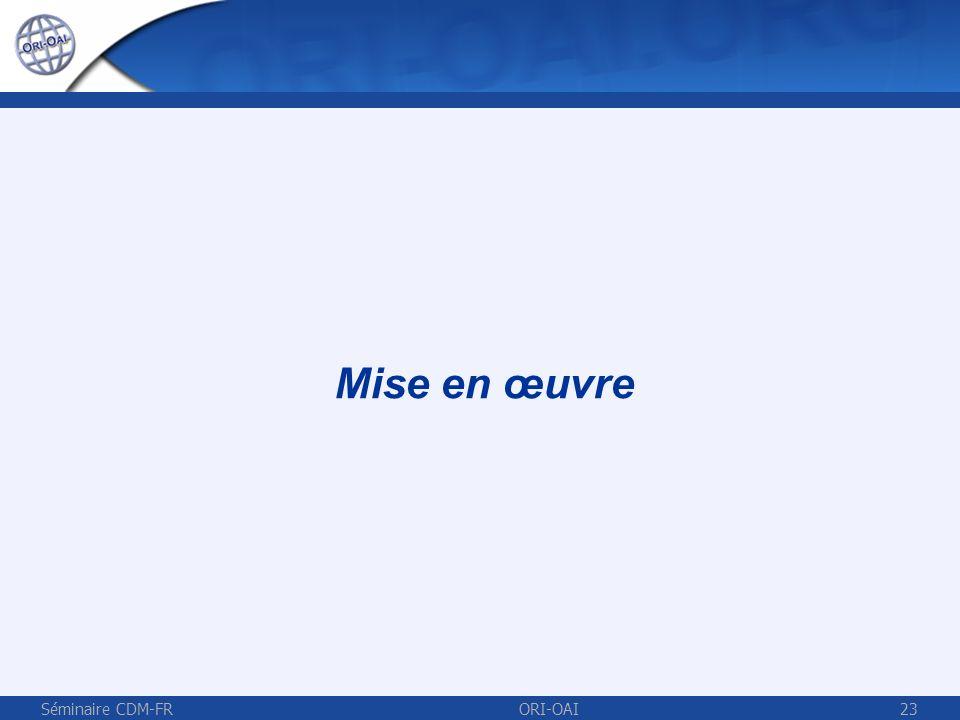 Mise en œuvre Séminaire CDM-FR ORI-OAI