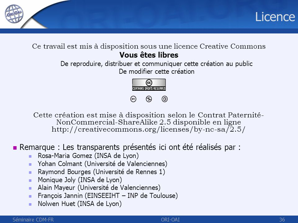 LicenceCe travail est mis à disposition sous une licence Creative Commons. Vous êtes libres.