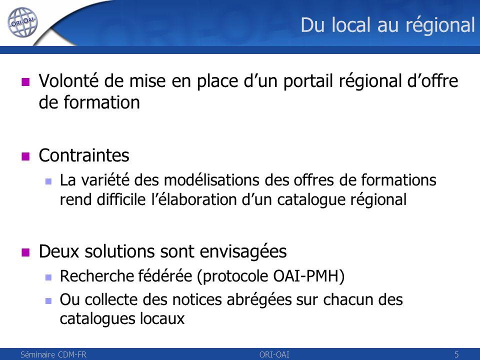 Du local au régional Volonté de mise en place d'un portail régional d'offre de formation. Contraintes.
