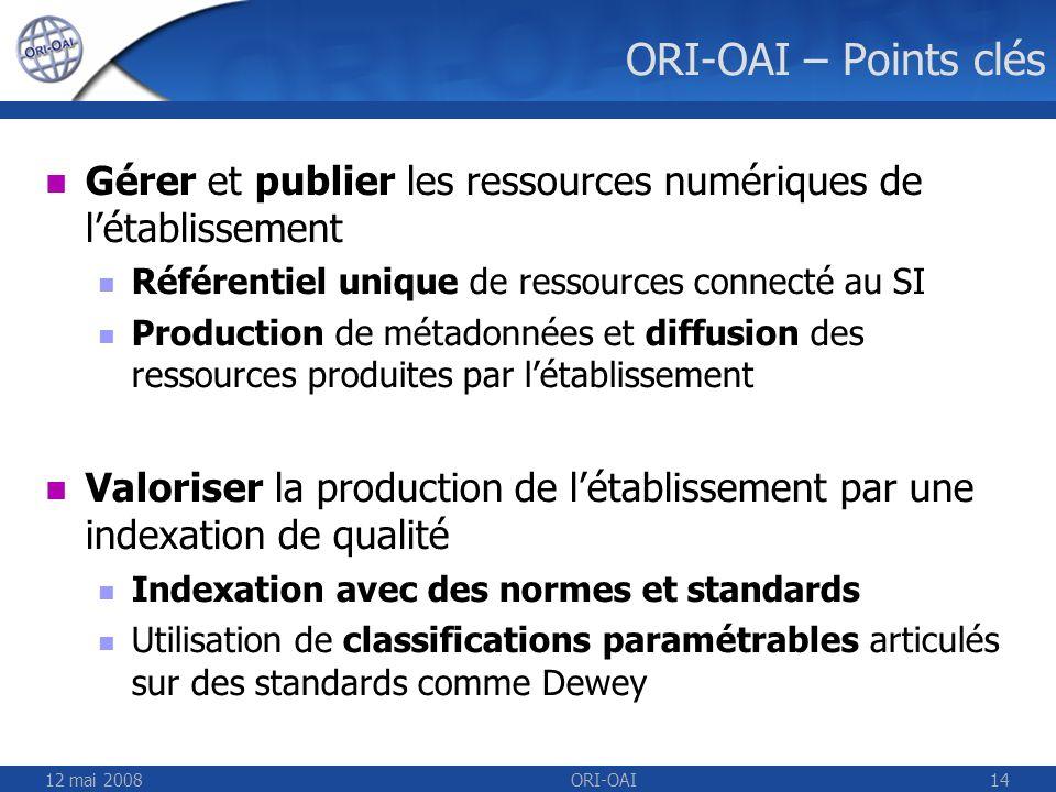 ORI-OAI – Points clés Gérer et publier les ressources numériques de l'établissement. Référentiel unique de ressources connecté au SI.
