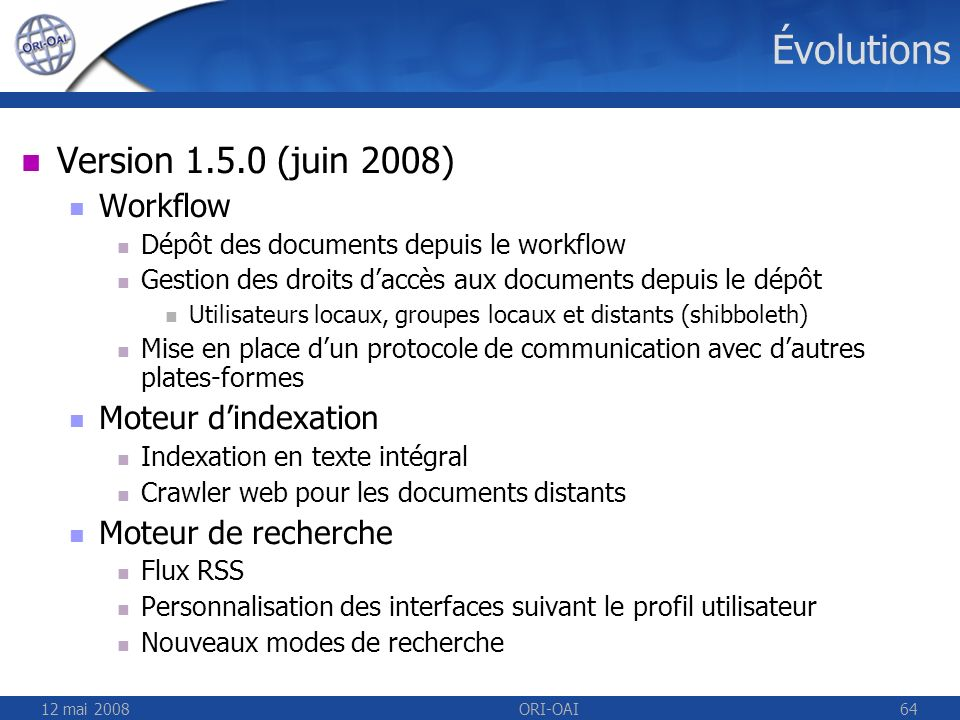 Évolutions Version 1.5.0 (juin 2008) Workflow Moteur d'indexation