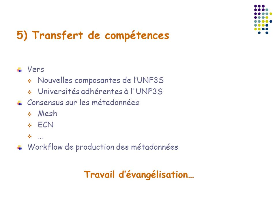 5) Transfert de compétences