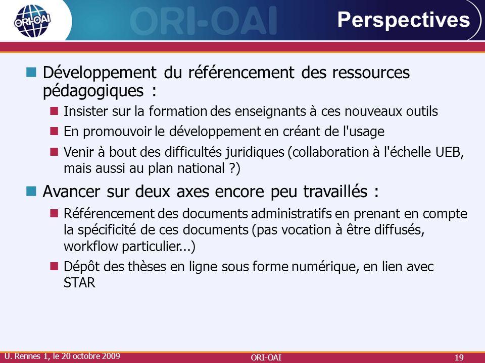 Perspectives Développement du référencement des ressources pédagogiques : Insister sur la formation des enseignants à ces nouveaux outils.
