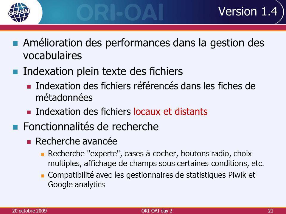 Version 1.4 Amélioration des performances dans la gestion des vocabulaires. Indexation plein texte des fichiers.