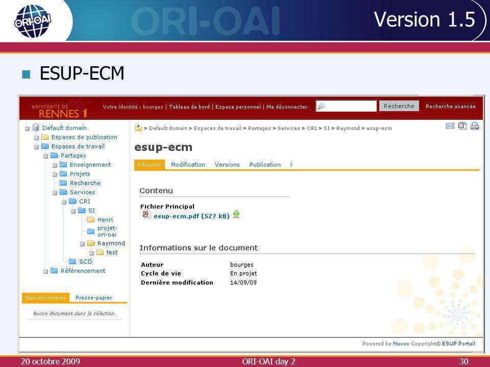 Version 1.5 ESUP-ECM 20 octobre 2009 ORI-OAI day 2