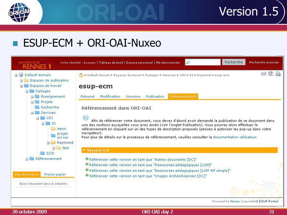 Version 1.5 ESUP-ECM + ORI-OAI-Nuxeo 20 octobre 2009 20 octobre 2009