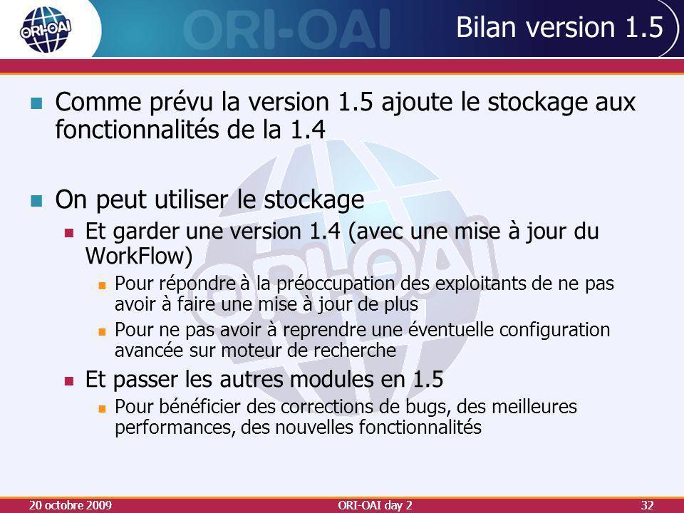 Bilan version 1.5 Comme prévu la version 1.5 ajoute le stockage aux fonctionnalités de la 1.4. On peut utiliser le stockage.