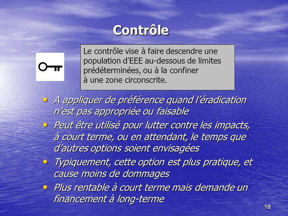 ContrôleLe contrôle vise à faire descendre une population d'EEE au-dessous de limites prédéterminées, ou à la confiner.