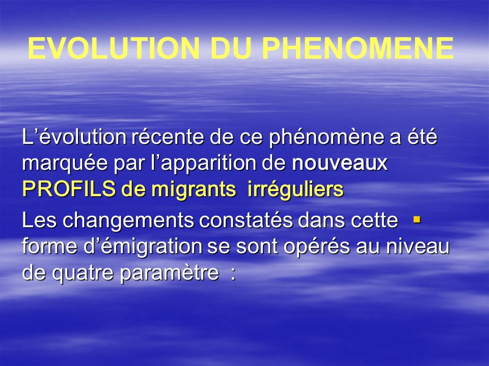 EVOLUTION DU PHENOMENE
