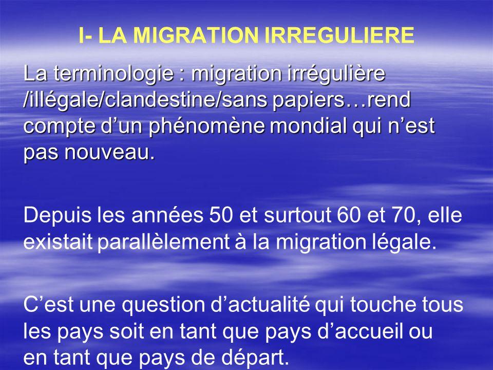 I- LA MIGRATION IRREGULIERE