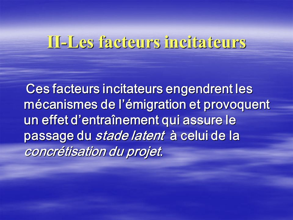 II-Les facteurs incitateurs