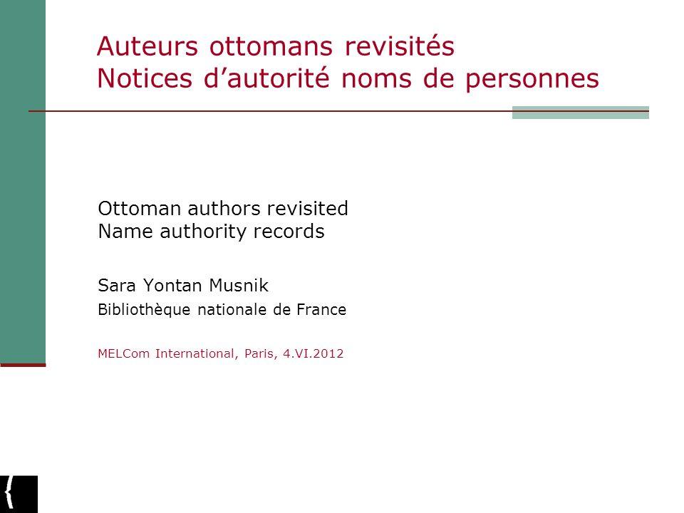 Auteurs ottomans revisités Notices d'autorité noms de personnes