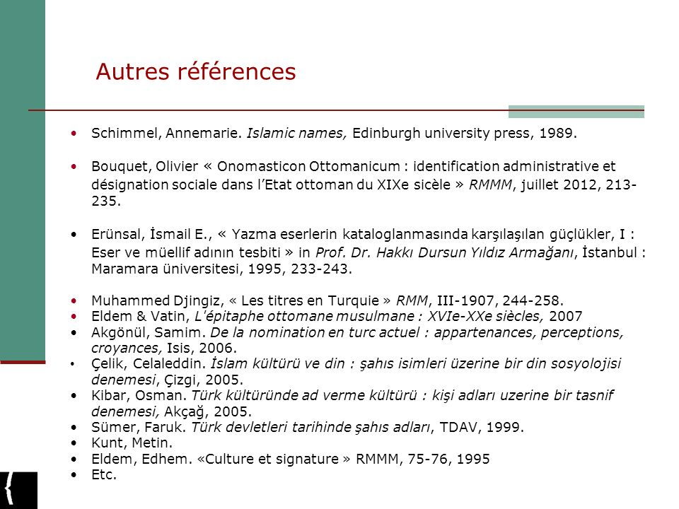 Autres références Schimmel, Annemarie. Islamic names, Edinburgh university press, 1989.
