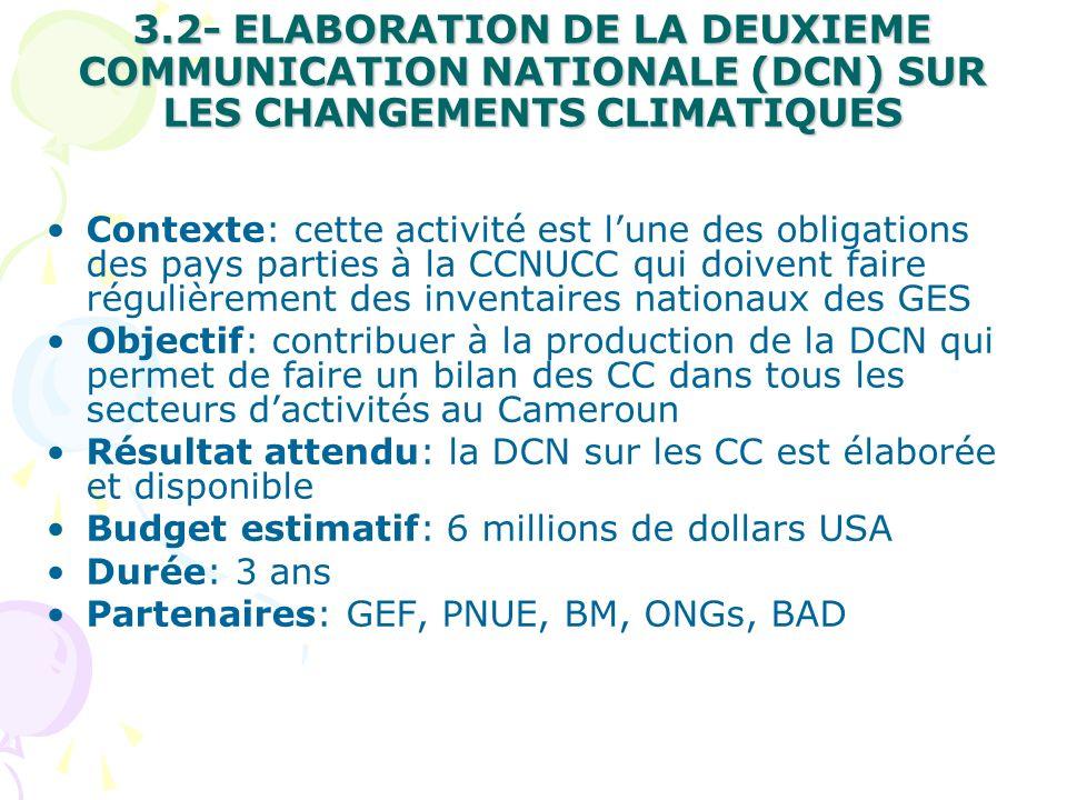 3.2- ELABORATION DE LA DEUXIEME COMMUNICATION NATIONALE (DCN) SUR LES CHANGEMENTS CLIMATIQUES